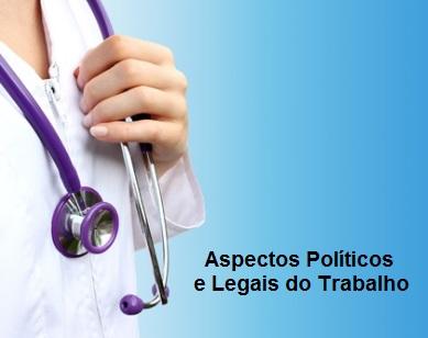 Curso online grátis de Administração da Enfermagem na Saúde do Trabalhador: Aspectos Políticos e Legais do Trabalho